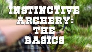 Instinctive Archery: The Basics