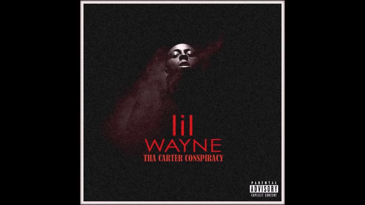 lil wayne tha carter 3 conspiracy 3 full mixtape new 2017 youtube