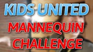 [KIDS UNITED] #MANNEQUIN CHALLENGE