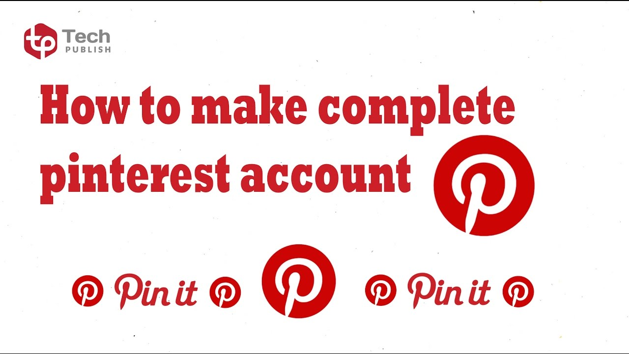 how to make complete pinterest account 2017 how to use