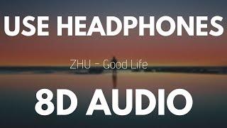 ZHU - Good Life (8D AUDIO)