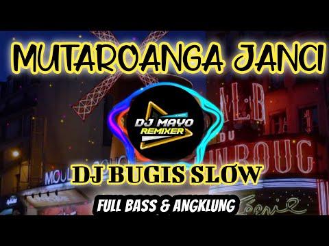 dj-mutaroanga-janci-slow-full-bass---dj-lagu-bugis-mutaroanga-janci---mutaroanga-janci-remix-slow