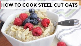 HOW-TO COOK STEEL CUT OATMEAL …