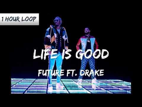 Future - Life Is Good ft. Drake (1 HOUR LOOP)