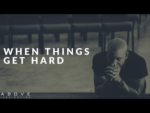 WHEN THINGS GET HARD |Trusting God In Adversity - Inspirational & Motivational Video