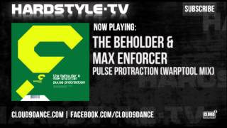 The Beholder & Max Enforcer - Pulse Protraction (Warptool Mix)