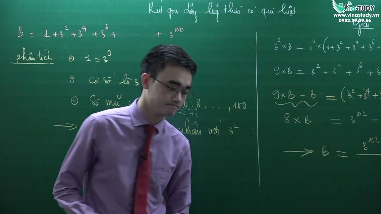 [Toán nâng cao lớp 6] Phương pháp rút gọn dãy lũy thừa có qui luật – Học trực tuyến Vinastudy.vn