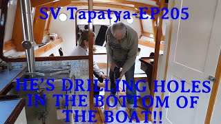 He's Drilling Holes In The Bottom Of The Boat!!  SV Tapatya EP205