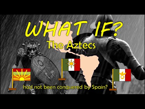 What If The Aztecs Had Not Been Conquered By Spain?