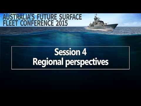 Future Surface Fleet 2015 - Session 4: Regional perspectives