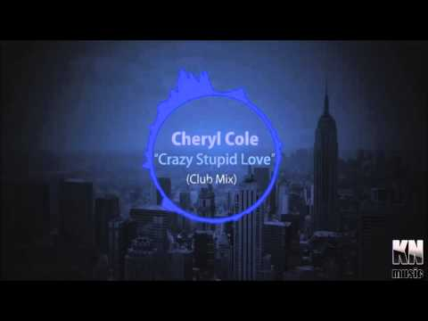 Cheryl Cole  Crazy Stupid Love Club Mix