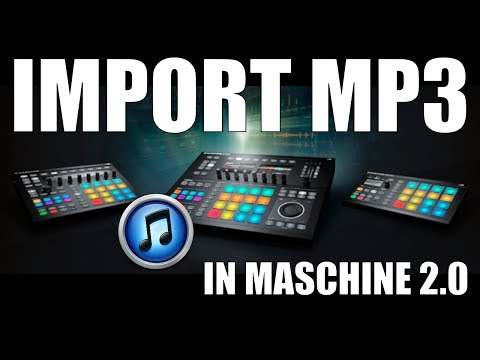 Super Easy Way to Import MP3 Files into Maschine 2.0 plus New Sampling Workflow