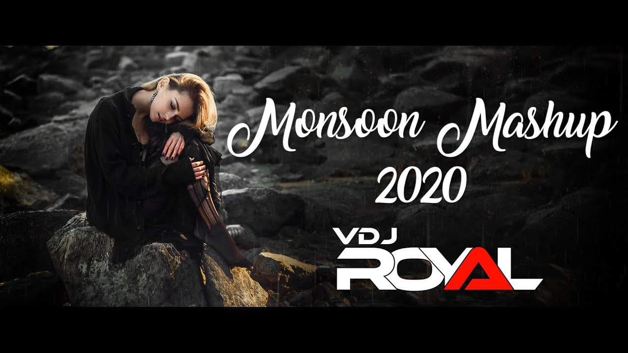 Monsoon Mashup | VDj Royal