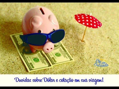 Duvidas sobre Dólar, cotação, entrada e...