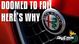 Alfa Romeo: The Simple But Tragic Reason Why They Will NEVER Succeed