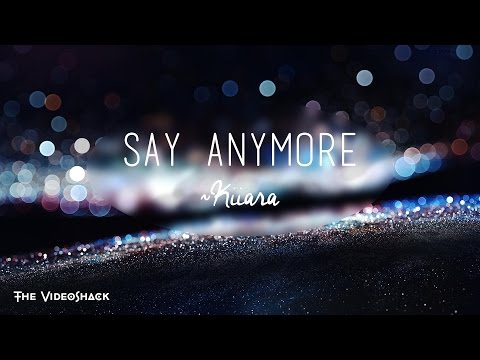 """""""Say Anymore"""" - Kiiara Lyrics"""