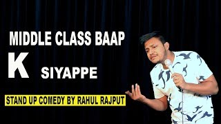 Middle Class Baap ke Siyappe - Stand Up Comedy ft. Rahul Rajput