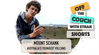 Mount Schank - Australia's Youngest Volcano   Off the Couch with Ethan Shorts