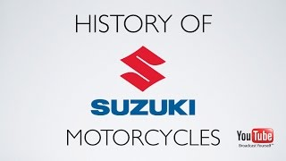 History of Suzuki Motorcycles(, 2016-01-30T01:33:59.000Z)