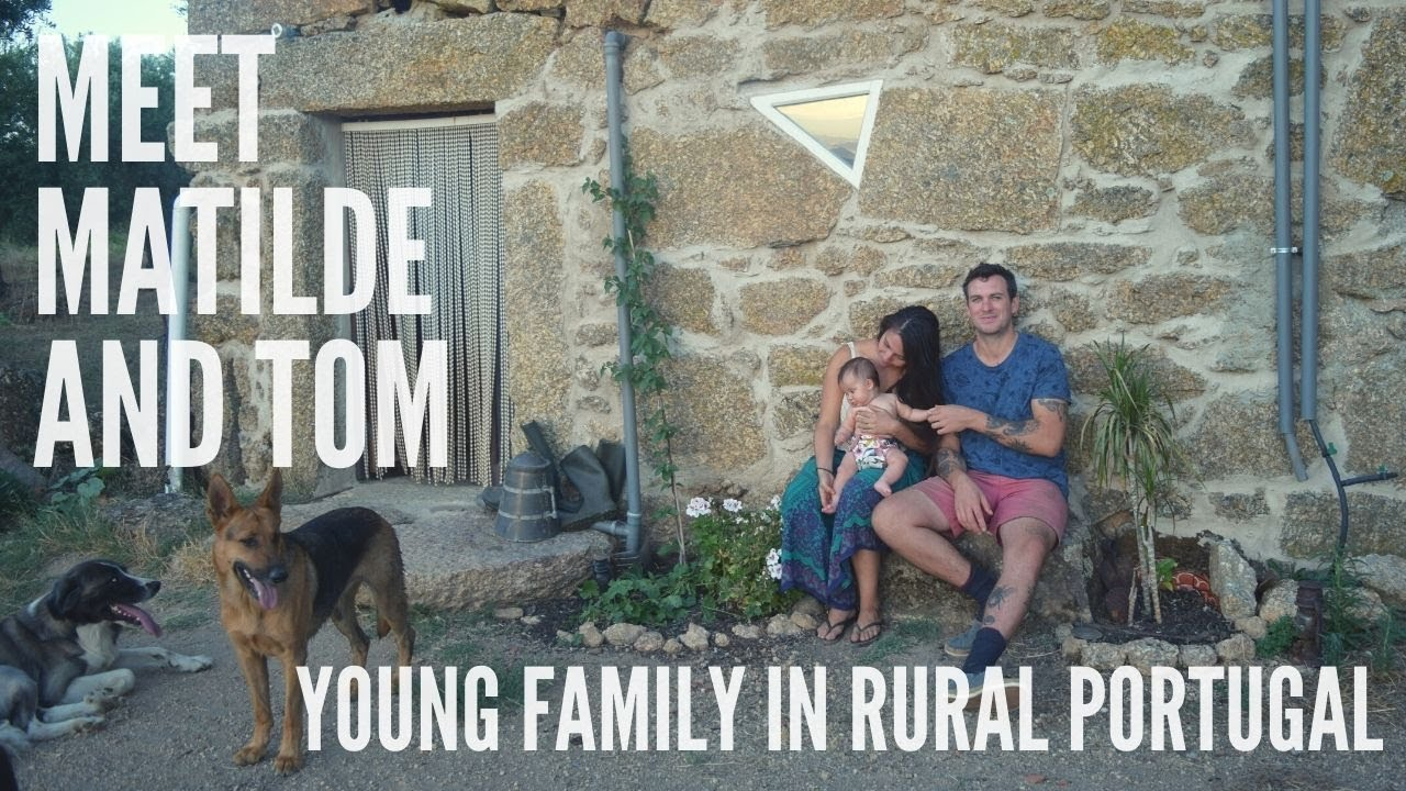 Meet our friends Matilde and Tom - Another young family in rural Portugal