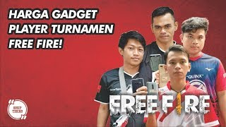 Berapa Harga Gadget Lo? Edisi Turnamen Free Fire - GOSIP TEKNO INDONESIA