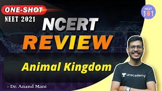 Animal Kingdom | NCERT Review | NEET 2021 | Dr. Anand Mani