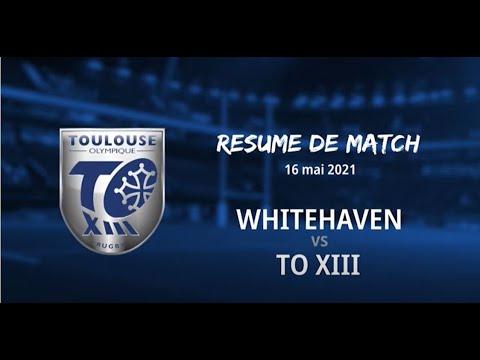 Résumé Whitehaven v TO XIII - Round 6 Championship - 16.05.2021
