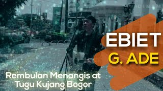 EBIET G ADE - REMBULAN MENANGIS (COVER) at Tugu Kujang Bogor