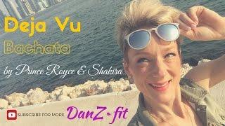 Deja Vu - Bachata - Prince Royce & Shakira - Dance Fitness Choreography by Celina Neilson