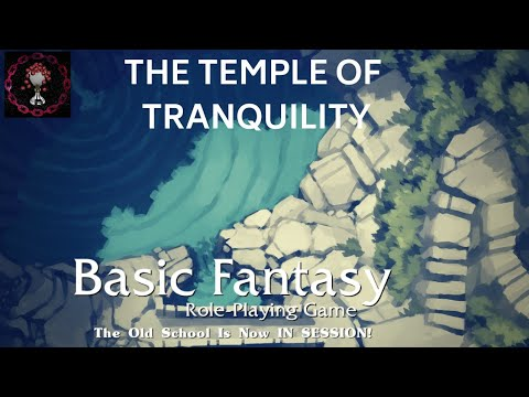 Basic Fantasy RPG - Temple Of Tranquility - (1 Of 3)