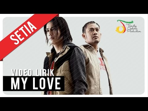 SETIA - MY LOVE | Video Lirik