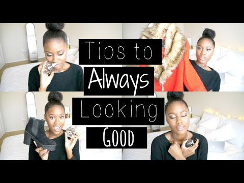 TIPS To Always Look Amazing and Put Together