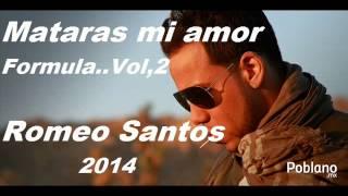 Romeo santos Mataras mi amor LETRA