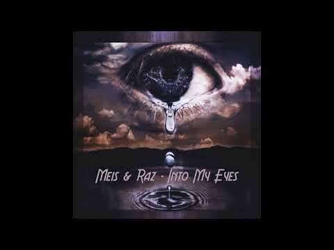 Meis & Raz - Into My Eyes (Official Audio)
