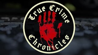 True Crime Chronicles : You are chosen