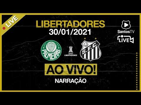 🔴 AO VIVO: PALMEIRAS x SANTOS | CONMEBOL LIBERTADORES (30/01/21)