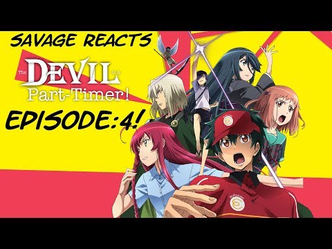 Savage Reacts: The Devil Is A Part-Timer Ep.4