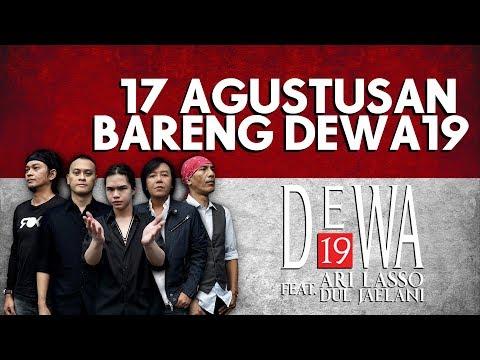 17 AGUSTUSAN Bareng DEWA19 Feat ARI LASSO & DUL JAELANI