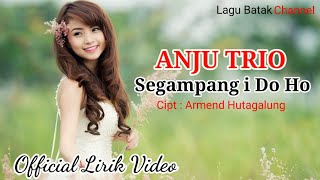 ANJU TRIO - Segampang i Do Ho [ Official Lirik Video ]