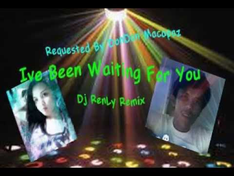 Ive Been Waiting For You requested mix=Dj RenLy