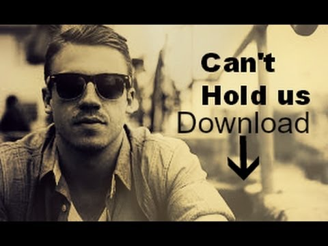 Macklemore - Can't Hold Us [Free Download]