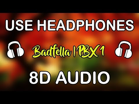 Badfella (8D AUDIO) | PBX 1 | Sidhu Moose Wala | Harj Nagra | Latest Punjabi Songs 2018