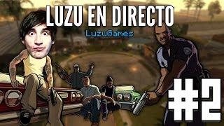 DIRECTO: GTA SAN ANDREAS E2 - [LuzuGames]