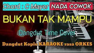 Download lagu BUKAN TAK MAMPU - Dangdut Time Cover Versi Dangdut Koplo KARAOKE rasa ORKES Yamaha PSR S970