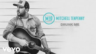 Mitchell Tenpenny - Drunk Me (Audio)