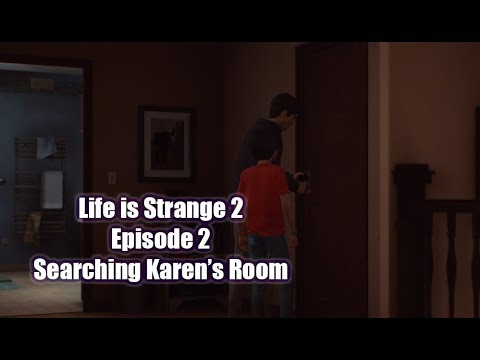 Life is Strange 2: Episode 2 Rules - Unlocking Karen's Room thumbnail
