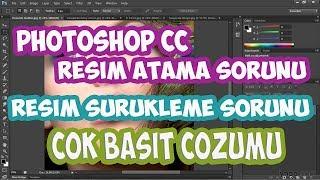Adobe Photoshop Cs6 Fotoğraf Sürükleme-Fotoğraf Atma Hatası Çözümü