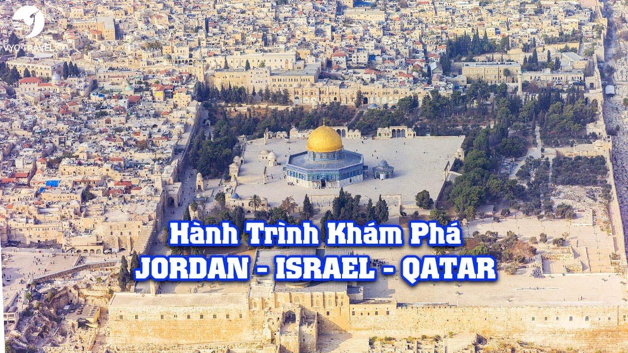 HÀNH TRÌNH KHÁM PHÁ CÁC NƯỚC TRUNG ĐÔNG JORDAN – ISRAEL- QATAR