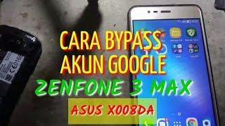 CARA BYPASS FRP AKUN GOOGLE ZENFONE 3 MAX ASUS X008DA