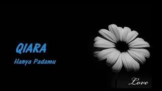 Download QIARA - Hanya Padamu ~ LIRIK ~